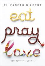 Eat Pray Love 10th-Anniversary Edition